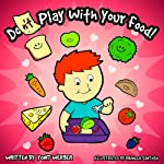 Children's Book: Do Play with your Food (funny bedtime story collection)