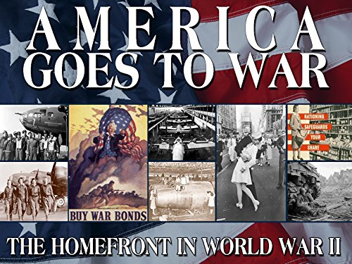 America Goes To War: The Homefront