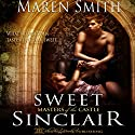 Sweet Sinclair: Masters of the Castle, Book 4 (       UNABRIDGED) by Maren Smith Narrated by Bruno Belmar
