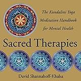 Sacred Therapies: The Kundalini Yoga Meditation Handbook for Mental Health