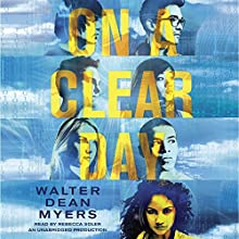 On a Clear Day (       UNABRIDGED) by Walter Dean Myers Narrated by Rebecca Soler