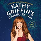 Kathy Griffin's Celebrity Run-Ins: My A-Z Index Hörbuch von Kathy Griffin Gesprochen von: Kathy Griffin