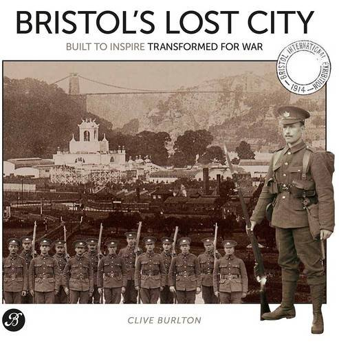 Bristol's Lost City: Built to Inspire Transformed for War