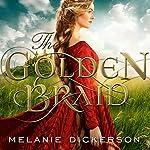 The Golden Braid | Melanie Dickerson