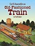 Cut & Assemble an Old-Fashioned Train in Full Color (Dover Children's Activity Books) (0486253244) by Smith, A. G.