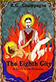 The Eighth City: A Torch in the Darkness