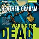 Waking the Dead: A Cafferty and Quinn Story, Book 2 Audiobook by Heather Graham Narrated by Natalie Ross