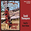 Mountain Devil: Wilderness Series #9 Audiobook by David Thompson Narrated by Rusty Nelson