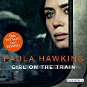 Girl on the Train: Du kennst sie nicht, aber sie kennt dich Audiobook by Paula Hawkins Narrated by Britta Steffenhagen, Rike Schmid, Christiane Marx, Gabriele Blum