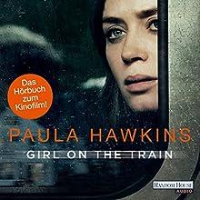 Girl on the Train: Du kennst sie nicht, aber sie kennt dich Hörbuch von Paula Hawkins Gesprochen von: Britta Steffenhagen, Rike Schmid, Christiane Marx, Gabriele Blum