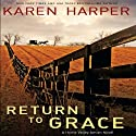 Return to Grace Audiobook by Karen Harper Narrated by Gracie Peters
