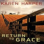Return to Grace (       UNABRIDGED) by Karen Harper Narrated by Gracie Peters