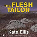 The Flesh Tailor Audiobook by Kate Ellis Narrated by Peter Wickham