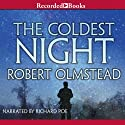 The Coldest Night (       UNABRIDGED) by Robert Olmstead Narrated by Richard Poe