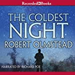 The Coldest Night | Robert Olmstead