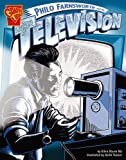 Philo Farnsworth and the Television (Graphic Library: Inventions and Discovery series)