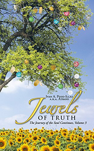 Book: Jewels of Truth - The Journey of the Soul Continues, Volume 3 by Ivan A. Pozo-Illas