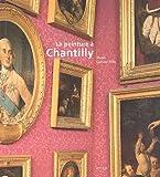 echange, troc Nicole Garnier-Pelle - La peinture à Chantilly : Chefs-d'oeuvre du musée Condé