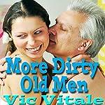 More Dirty Old Men | Vic Vitale