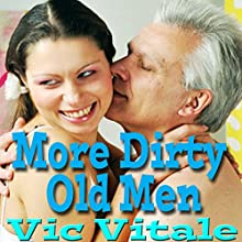 More Dirty Old Men Audiobook by Vic Vitale Narrated by Rod O'Steele