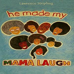 He Made My Mama Laugh Audiobook