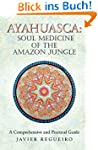 Ayahuasca: Soul Medicine of the Amazo...