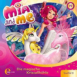Die magische Kristallhöhle (Mia and Me 19) Hörspiel