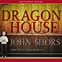 Dragon House (       UNABRIDGED) by John Shors Narrated by Jenny Ikeda