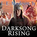 Darksong Rising: Spellsong Cycle, Book 3 Audiobook by L. E. Modesitt, Jr. Narrated by Amy Landon