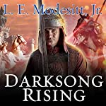 Darksong Rising: Spellsong Cycle, Book 3 | L. E. Modesitt, Jr.
