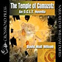 The Temple of Camazotz - An O. C. L. T. Novella (       UNABRIDGED) by David Niall Wilson Narrated by William Dufris