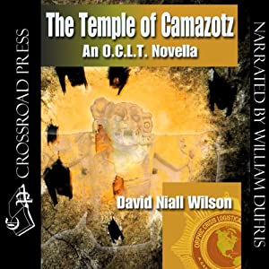 The Temple of Camazotz - An O. C. L. T. Novella | [David Niall Wilson]