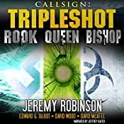 Callsign - Tripleshot: Jack Sigler Thrillers Novella Collection - Queen, Rook, and Bishop | [Jeremy Robinson, David Wood, Edward G. Talbot, David McAfee]