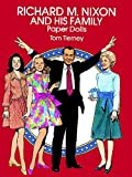 Richard M. Nixon and His Family Paper Dolls (Dover President Paper Dolls)