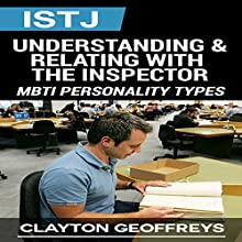 ISTJ: Understanding & Relating with the Inspector (       UNABRIDGED) by Clayton Geoffreys Narrated by Bob Johnson