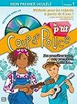 Le P tit Coup De Pouce Ukulele + CD