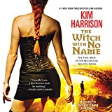 The Witch with No Name (The Hollows series, Book 13) (Hollows (Blackstone Audio))