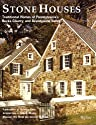 Stone Houses: Traditional Homes of Pennsylvania's Bucks County and Brandywine Valley