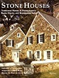 img - for Stone Houses: Traditional Homes of Pennsylvania's Bucks County and Brandywine Valley book / textbook / text book