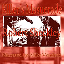 Killer's Masquerade (       UNABRIDGED) by Robert Sheckley Narrated by Mike Vendetti