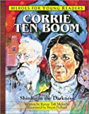 Renee Meloche Corrie Ten Boom: A Hero for Young Readers (Heroes for Young Readers)