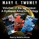 Volumes of the Vemreaux Complete Collection: A Dystopian Adventure Trilogy (       UNABRIDGED) by Mary E. Twomey Narrated by Madeline Mrozek