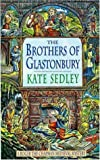 The Brothers of Glastonbury (A Roger the Chapman medieval mystery)