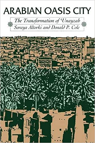 Arabian Oasis City: The Transformation of 'Unayzah (Modern Middle East (Paperback))