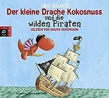 Der kleine Drache Kokosnuss und die wilden Piraten (       ungekürzt) von Ingo Siegner Gesprochen von: Philipp Schepmann