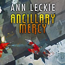 Ancillary Mercy (       UNABRIDGED) by Ann Leckie Narrated by Adjoa Andoh