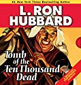 Tomb of the Ten Thousand Dead (       UNABRIDGED) by L. Ron Hubbard Narrated by R. F. Daley, Ralph Lister, Noelle North, Joey Naber, Michael Yurchak, Fred Tatasciore, Enn Reitel