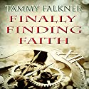Finally Finding Faith: The Reed Brothers (       UNABRIDGED) by Tammy Falkner Narrated by Christy Wurzbach