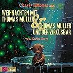 Weihnachten mit Thomas Müller / Thomas Müller und der Zirkusbär   Karen Duve
