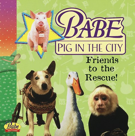 Image for Babe Pig in the City: Friends to the Rescue! (Pictureback(R))